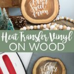 Learn how to use heat transfer vinyl on wood with this easy tutorial. This is a great way to add a personalized touch to your wood crafts with your Cricut! #cricut #cricutcreated #woodcrafts #wood #htv #heattransfervinyl #ironon #farm #farmhouse #farmhousestyle #rustic #rusticwood #woodslice