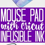 Learn how to make a DIY mouse pad with Cricut Infusible Ink then add a quote or any custom text you love! #cricut #cricutcreated #infusibleink #cricutinfusibleink #mousepad #office #homeoffice #quote #inspiration #inspirational #cricutmade #cricutprojects #cricuttutorial #cricuteasypress #cricutexplore #cricutmaker