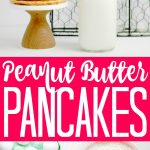 Make these peanut butter pancakes for your crew! This healthier alternative includes whole grains and the whole family will love this quick and easy breakfast recipe! #pancakes #breakfast #yummy #peanutbutter #healthy #newyearsresolution #healthyeating #breakfastrecipe #yum #food #foodie