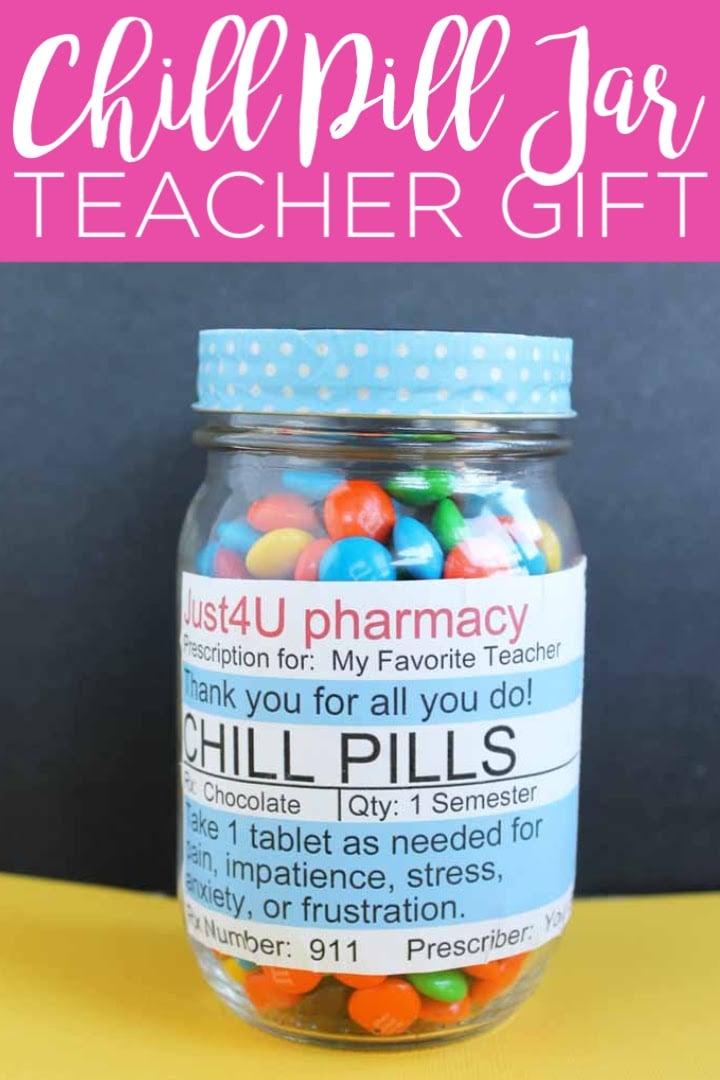 Chill Pill Jar Teacher Gift Idea