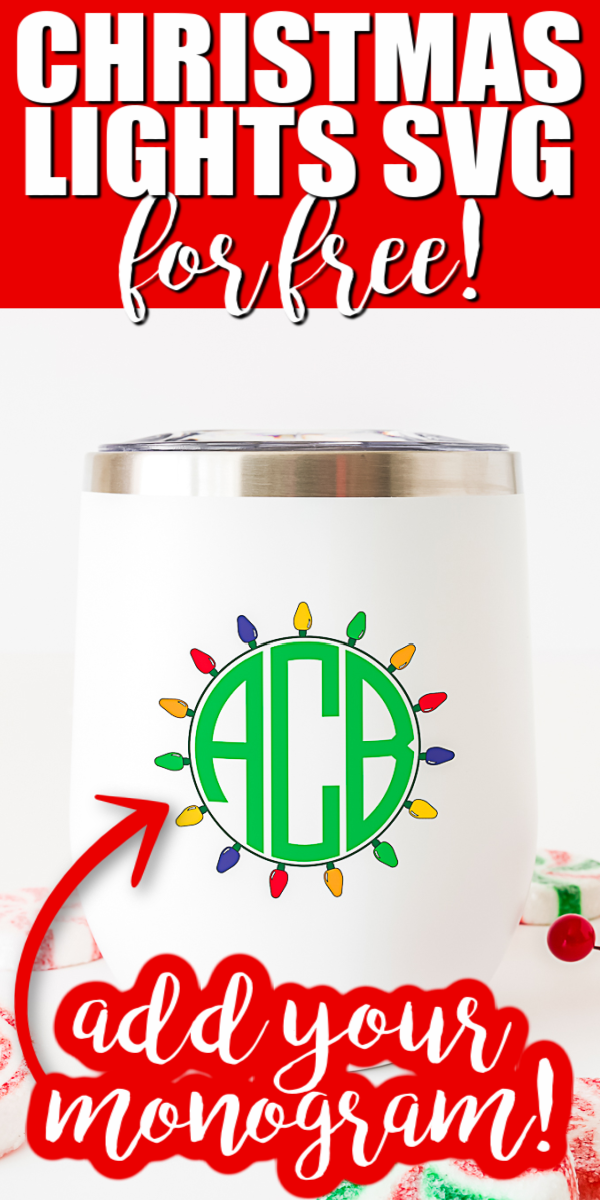Grab this free Christmas lights SVG file and personalize it with your monogram! Perfect for shirts, mugs, tumblers, and so much more! #holidays #christmas #svgfile #freesvg #cricut
