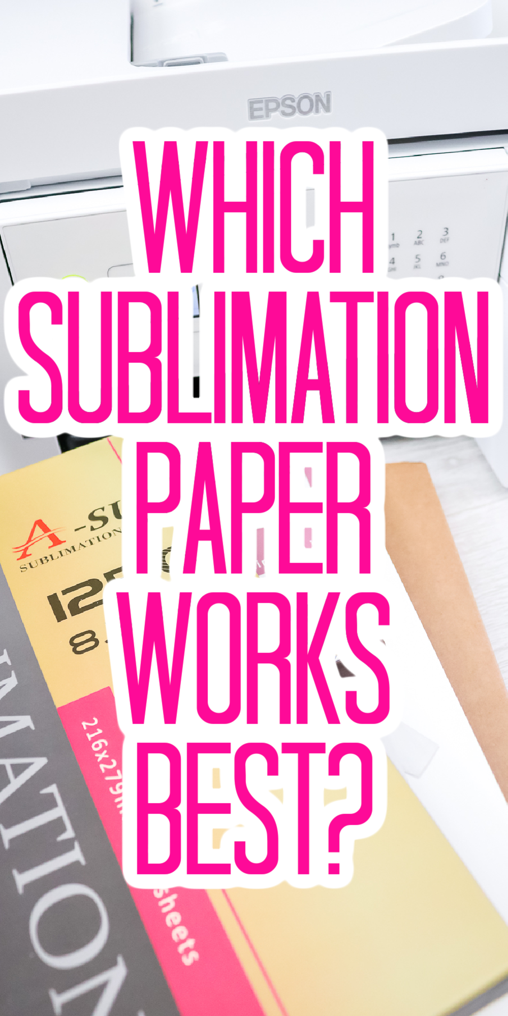 what sublimation paper works best