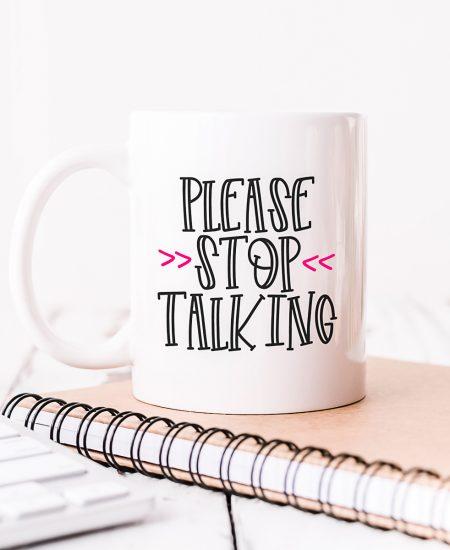 please stop talking coffee mug
