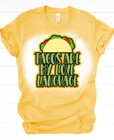 tacos are my love language shirt