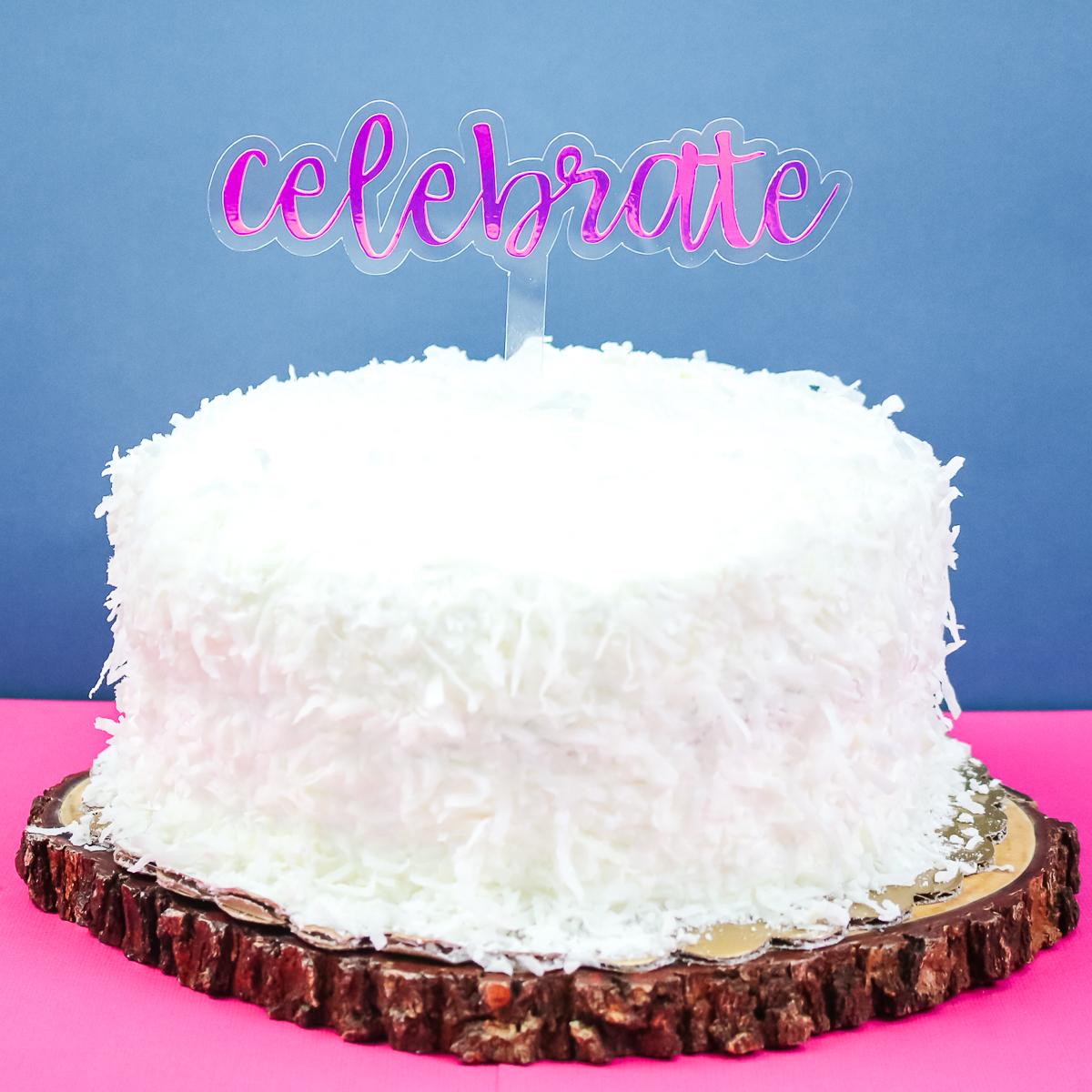 diy acrylic cake topper cut on a cricut