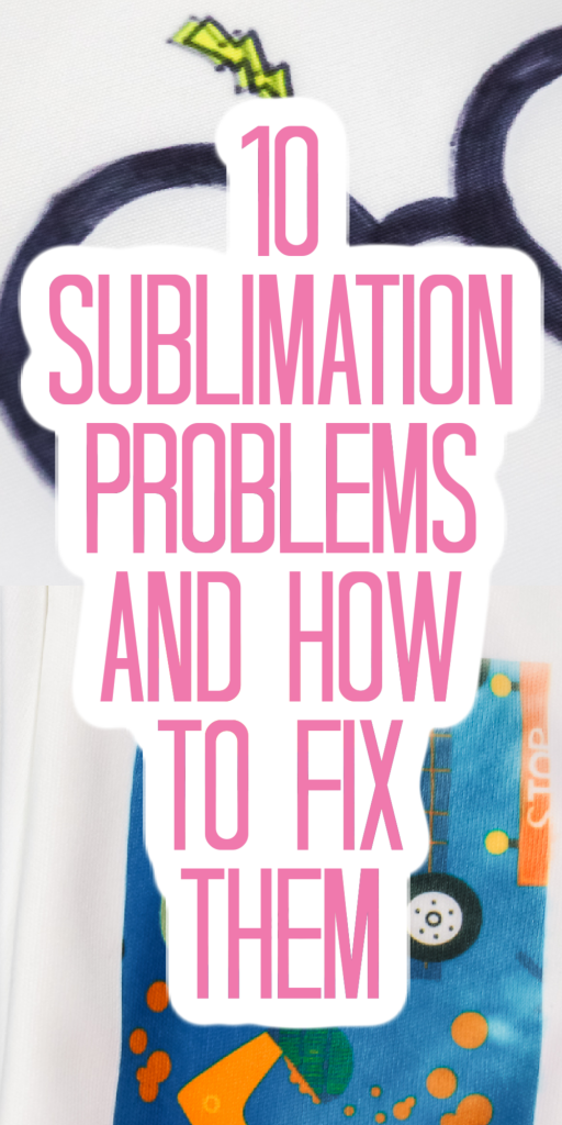 common sublimation printing problems